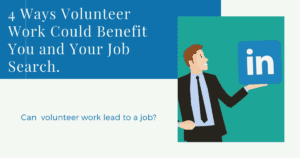 """4 Ways Volunteer Work Could Benefit You and Your Job Search"""" Can volunteer work lead to a job?"""