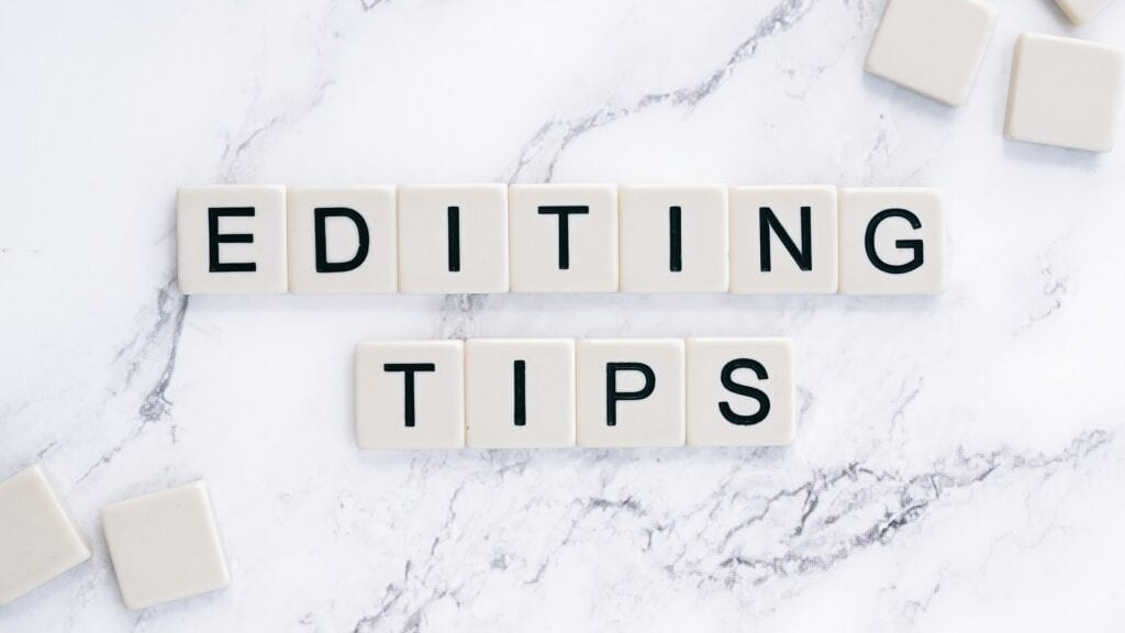 "Image includes the words ""tips for editing."""