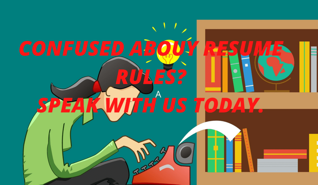 Confused abouy Resume rules? Speak with us today.